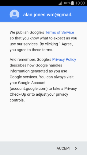 Press ACCEPT and follow the instructions on the screen to select settings for your Google account.