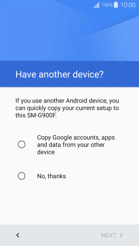 Press Copy Google accounts, apps and data from your other device.