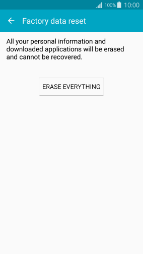 Press ERASE EVERYTHING. Wait a moment while the factory default settings are restored. Follow the instructions on the screen to set up your phone and prepare it for use.